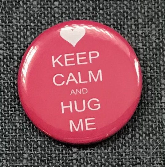 Keep Calm and Hug Me