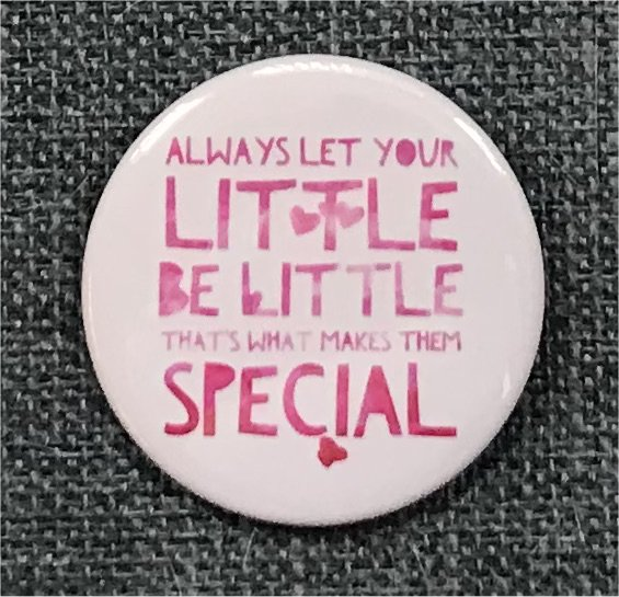 Always Let Your Little Be Little. That's What Makes Them Special